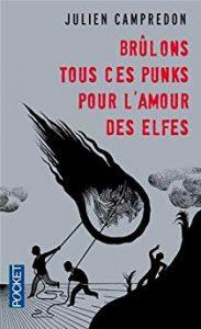 Couverture d'ouvrage: Brûlons tous ces punks pour l'amour des elfes